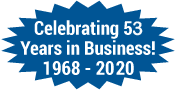 Celebrating 53 Years in Business! 1968 - 2020