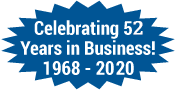 Celebrating 52 Years in Business! 1968 - 2020